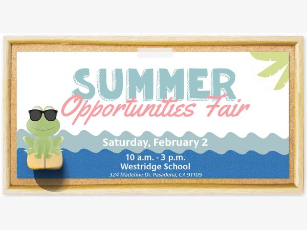 Summer Opportunities Fair at Westridge School, Saturday, Feb. 2nd, 10am-3pm,